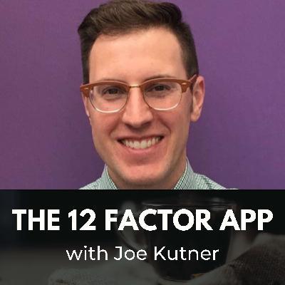 The 12 Factor App with Joe Kutner