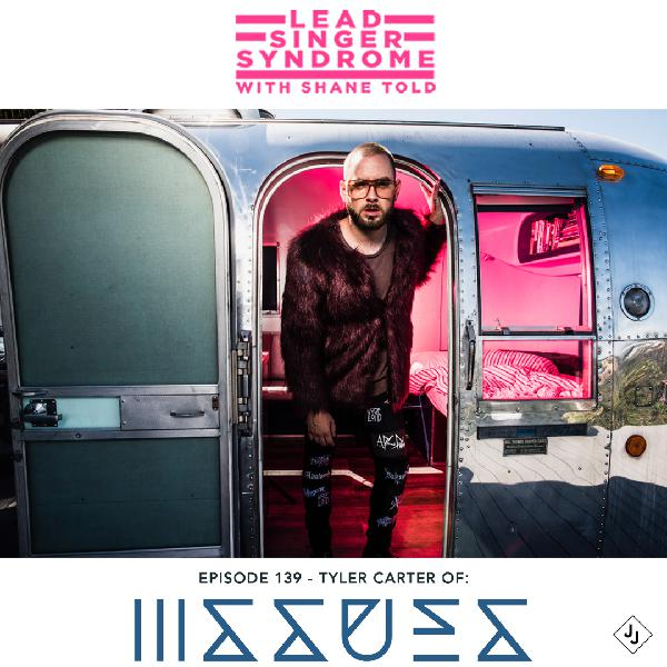 Episode 139 - Tyler Carter (Issues, Woe Is Me)