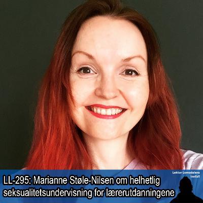 LL-295: Marianne Støle-Nilsen om helhetlig seksualitetsundervisning i lærerutdanningene