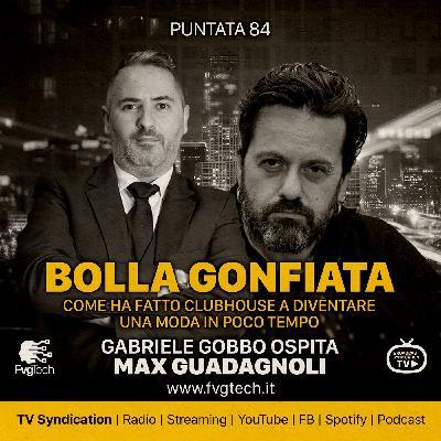 84 - Bolla gonfiata. Gabriele Gobbo con Max Guadagnoli