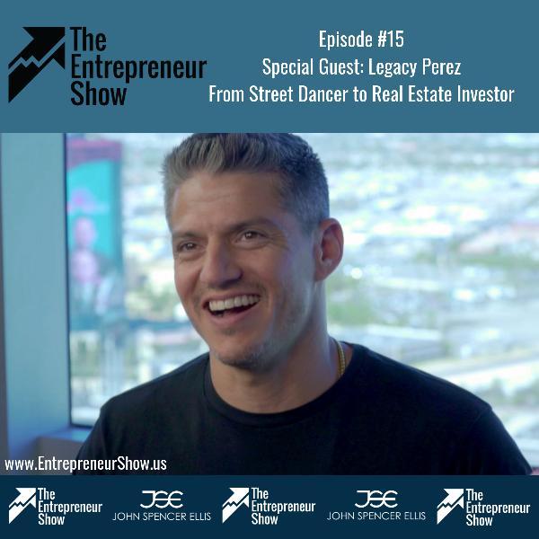 Legacy Perez - Street Dancer to Real Estate Investor