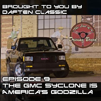 The GMC Syclone is America's Godzilla [Ian Mathews Part 2]