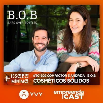 Cosméticos Sólidos com Victor Falzoni e Andrea Quercia | B.O.B Bars Over Bottles | #issoeominimo T01E02