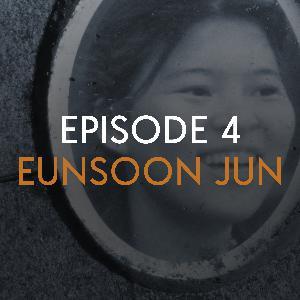 EP 4: Eunsoon Jun