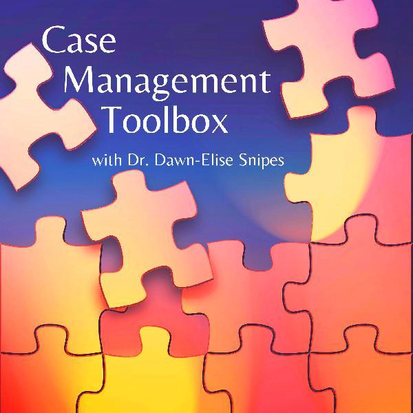 Increasing Case Management Effectiveness