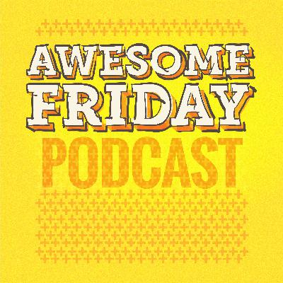 Episode 73: Awesome Friday 2015 in Review