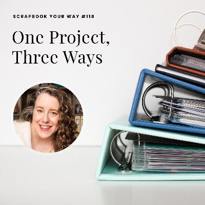 SYW118 - One Project, Three Ways