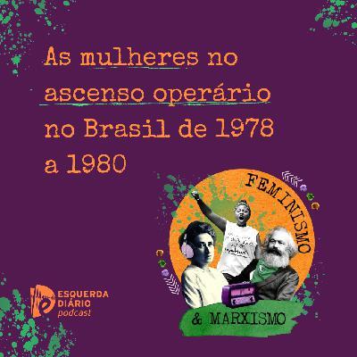 34: As mulheres no ascenso operário no Brasil de 1978 a 1980