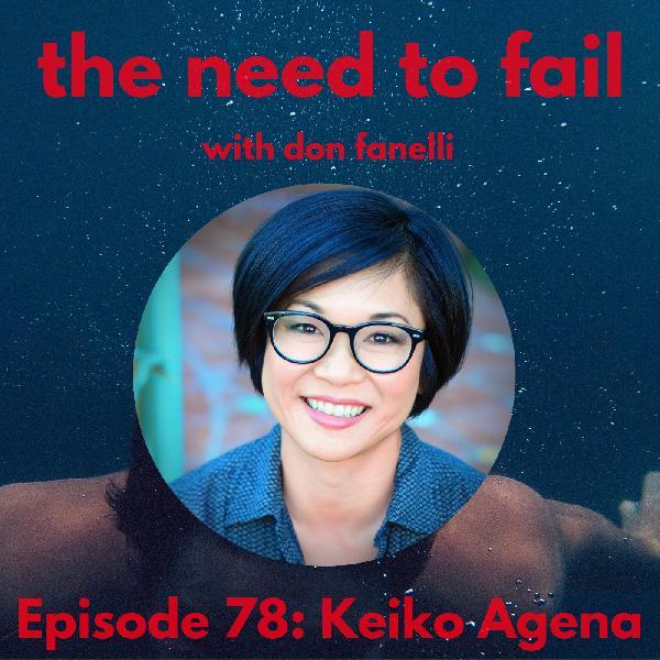 Episode 78: Keiko Agena