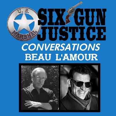 SIX-GUN JUSTICE CONVERSATIONS—BEAU L'AMOUR