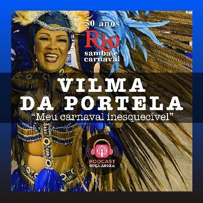 Ep. 10 - Vilma da Portela - Meu Carnaval Inesquecível