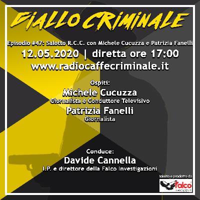 #47 Ep. | Michele Cucuzza e Patrizia Fanelli nel Salotto R.C.C.