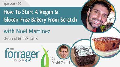 How To Start A Vegan & Gluten-Free Bakery From Scratch with Noel Martinez