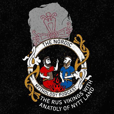 Ep 73 - The Rus Vikings with Anatoly of Nytt Land