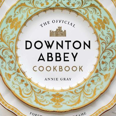 Episode 335: Dining at Downton Abbey