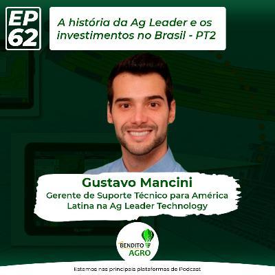 #62 - A história da Ag Leader e os investimentos no Brasil - Parte 2