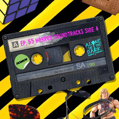 Ep. 65 Horror Soundtracks Side 4