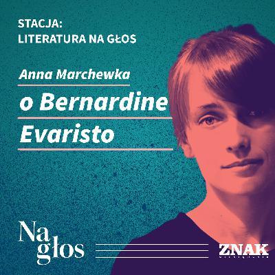 Stacja: literatura na głos | Anna Marchewka o Bernardine Evaristo