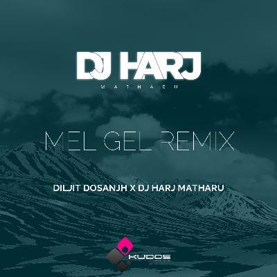 Mel Gel   Diljit Dosanjh X DJ Harj Matharu