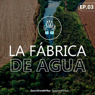 EP 03: La Fábrica de Agua