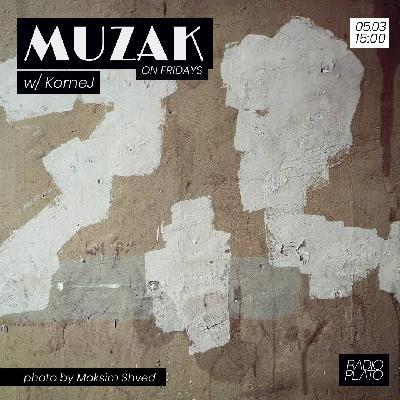 KorneJ - Muzak on Fridays #005