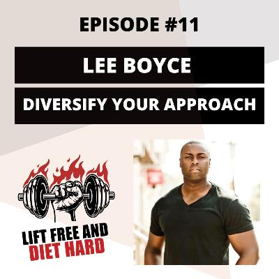 EP 11 Lee Boyce: Diversify Your Approach