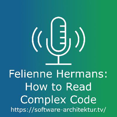 Felienne Hermans about How to Read Complex Code