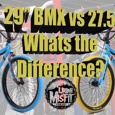 """29"""" BMX vs 27.5"""" How to Choose?"""