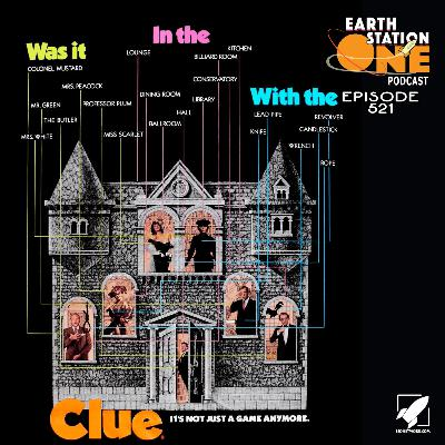 The Earth Station One Podcast  - Clue: A True Game of Mystery!