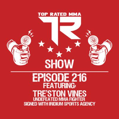 Ep. 216 - Tre'ston Vines - Undefeated Pro MMA Fighter signed with Irridium Sports