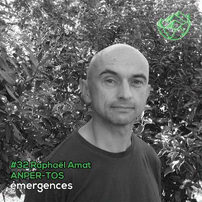 Emergences#32 – Raphaël Ammat – ANPER-TOS - Se battre pour améliorer les cours d'eau et leurs biodiversités