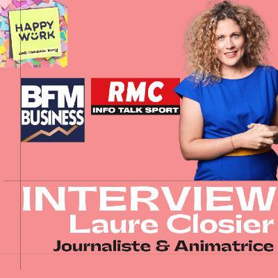#261- INTERVIEW - Laure Closier, Journaliste & Animatrice BFM Business et RMC