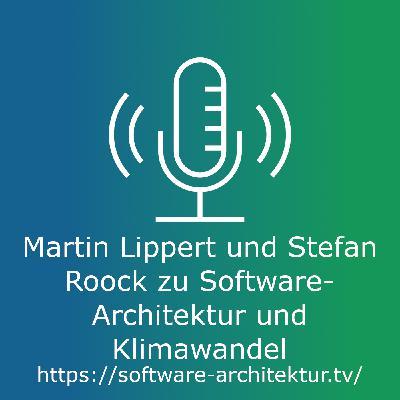 Klimawandel & Software Architektur mit Martin Lippert und Stefan Roock
