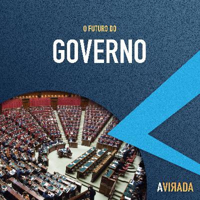 T2:E10 - O Futuro do Governo