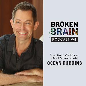#41: From Baskin-Robbins to a Food Revolution with Ocean Robbins
