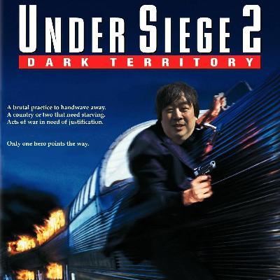 Episode 11: Under Siege 2: Dark Territory