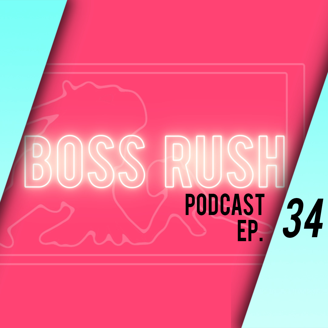 Boss Rush Podcast Feb. 28th - The Gods Speak