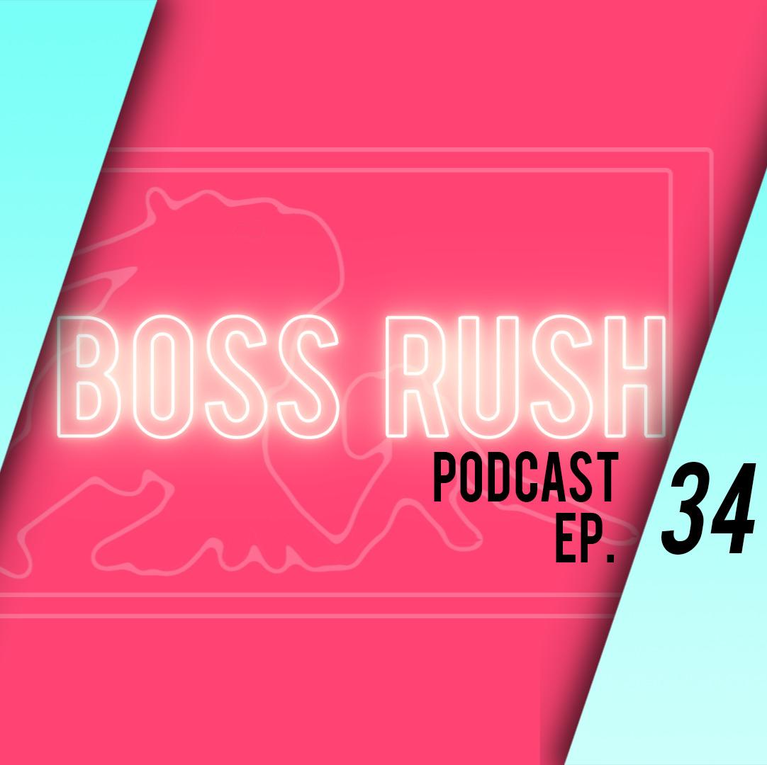 Boss Rush Podcast Feb. 28th - The Gods Speak
