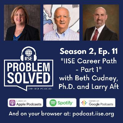 """IISE """"Career Path"""" Series - Part 1: Larry Aft and Beth Cudney"""