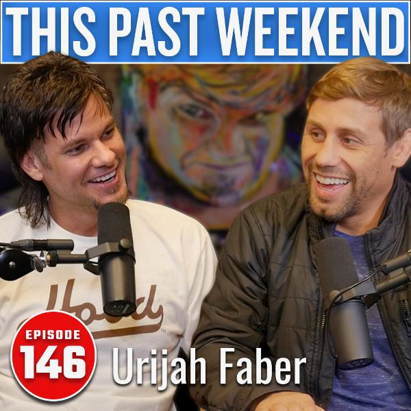 Urijah Faber | This Past Weekend #146