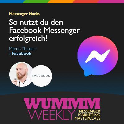 Martin Theinert – Wie nutzen Unternehmen den Facebook Messenger erfolgreich?