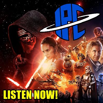 #264: Star Wars: The Force Awakens (Revisited) | The IPC Podcast LIVE