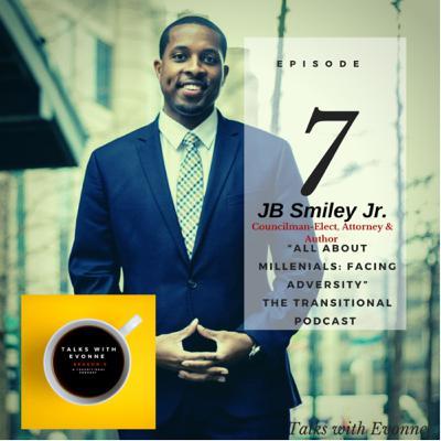 "Episode 8: Self-Improvement: ""All Millennials Facing Adversity"" with JB Smiley Jr."