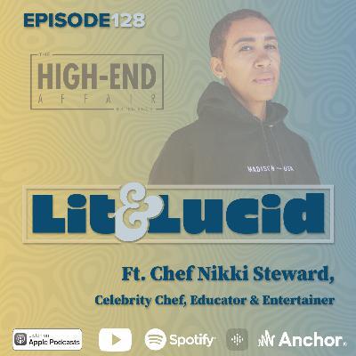 E.128 - Cooking with Cannabis is a High-End Affair ft. Chef Nikki Steward