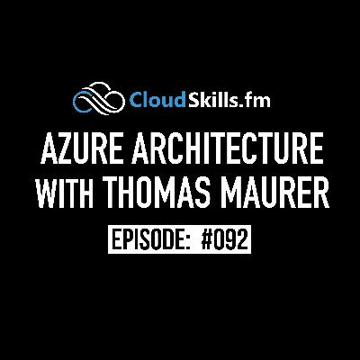 092: Azure Architecture with Thomas Maurer