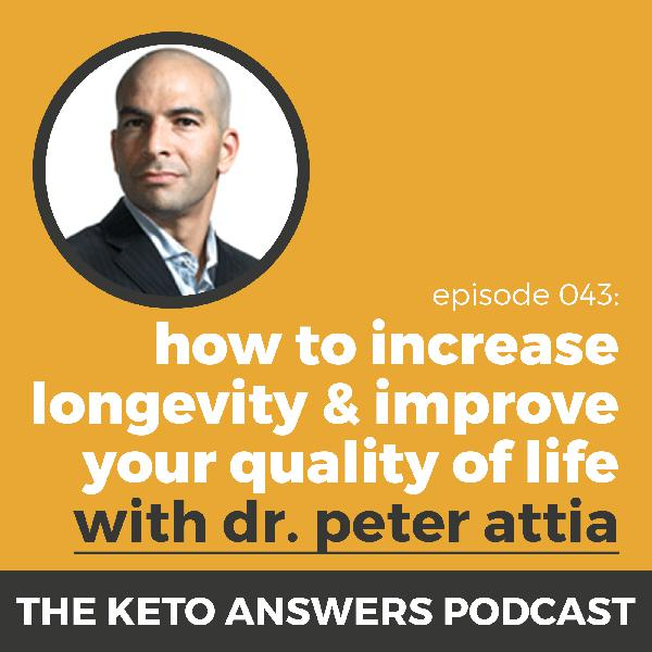 043: Dr. Peter Attia - How to Increase Longevity & Improve Your Quality of Life