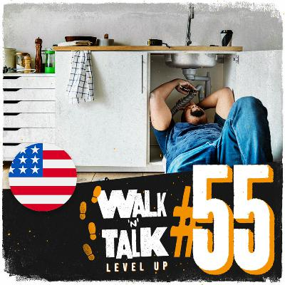 Walk 'n' Talk Level Up #55 - Call a plumber and call it a day!