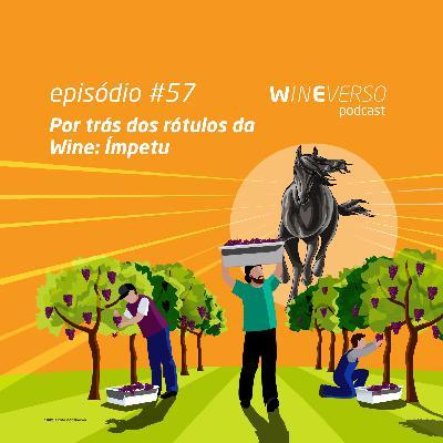 Por trás dos rótulos da Wine: Ímpetu