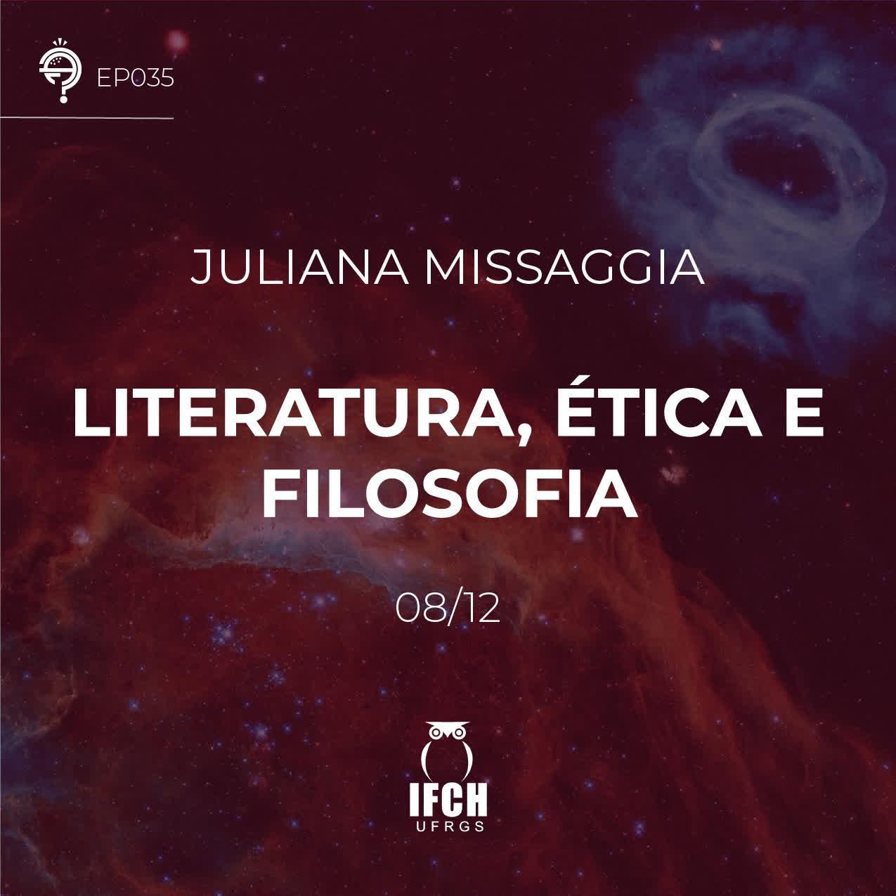 Ep. 035: Literatura, Ética e Filosofia