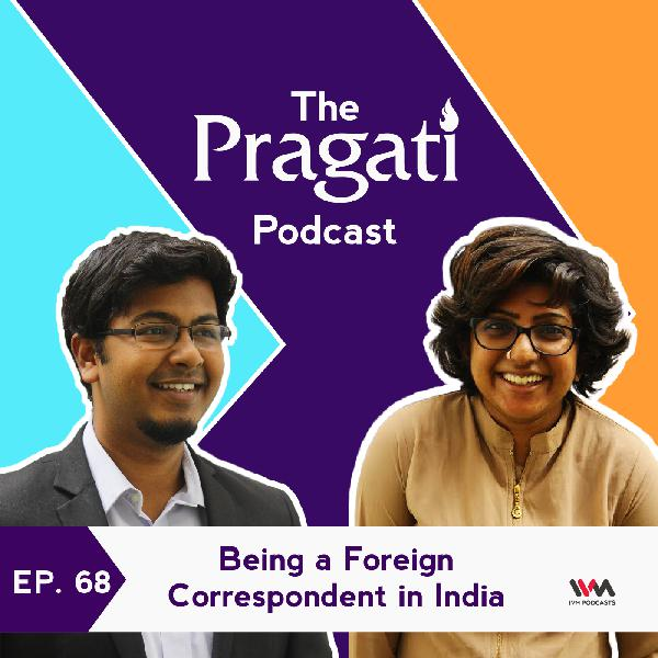 Ep. 68: Being a Foreign Correspondent in India